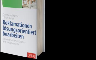 Reklamationen lösungsorientiert bearbeiten – So vermeiden Sie Kunden- und Imageverluste – Praxishandbuch für die Vertriebspraxis erscheint am 30.09.2018